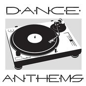 Dance Anthems Songs