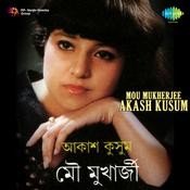 Mou Mukherjee - Akash Kusum Songs