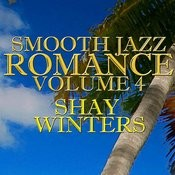 Smooth Jazz Romance Vol. 4 Songs