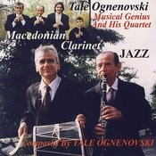 Macedonian Clarinet Jazz Composed By Tale Ognenovski Songs