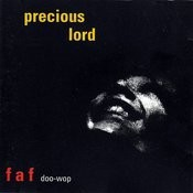 Precious Lord - The Fat And Frantic Doo-Wop Album Songs