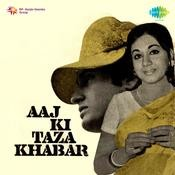 Aaj Ki Taza Khabar Songs