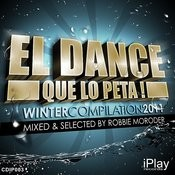 El Dance Que Lo Peta! (Winter Edition 2011) (Mixed & Selected By Robbie Moroder) Songs
