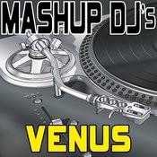 Venus (Remix Tools For Mash-Ups) Songs