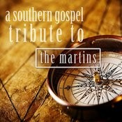 A Southern Gospel Tribute To The Martins Songs