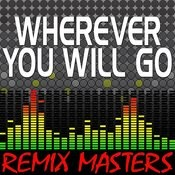 Wherever You Will Go (Re-Mix Package For Dj's) Songs