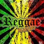 Reggae Blast Off Songs