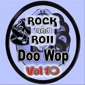 Rock & Roll Doo Wops Vol 10 Songs