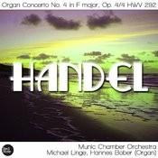 Handel: Organ Concerto No. 4 In F Major, Op. 4/4 Hwv 292 Songs