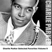 Charlie Parker Selected Favorites, Vol. 9 Songs