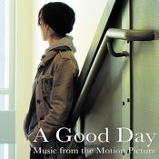 A Good Day (Original Motion Picture Soundtrack) Songs