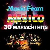 Music From Mexico - 30 Mariachi Hits Songs
