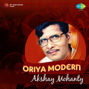 Oriya Modern Songs - Akshay Mohanty Songs