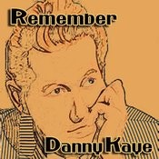 Remember Danny Kaye Songs