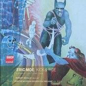 Eric Moe: Kick & Ride Songs