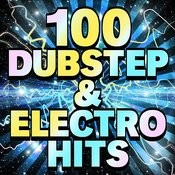 100 Dubstep & Electro Hits Songs