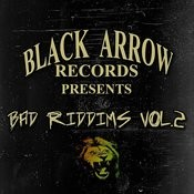 Black Arrow Presents 3 Bad Riddims Vol 2 Songs