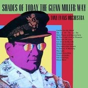 Shades Of Today The Glenn Miller Way Songs