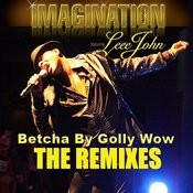 Betcha By Golly Wow: The Remixes Songs