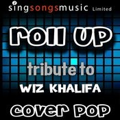 Roll Up (Tribute To Wiz Khalifa) Songs