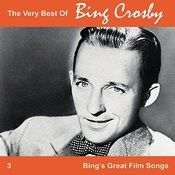 The Very Best Of Bing, Vol. 3 - Bing's Great Film Songs Songs