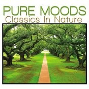 Pure Moods Classics In Nature Songs