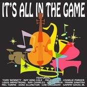 It's All In The Game Songs