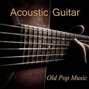 Acoustic Guitar Old Pop Music: Time In A Bottle Songs