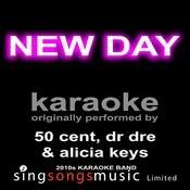 New Day (Originally 50 Cent, Dr Dre & Alicia Keys) [Karaoke Audio Version] Songs