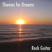 Themes For Dreams, Vol. 1: Rock Guitar Songs