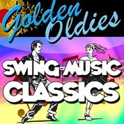 Golden Oldies: Swing Music Classics Songs