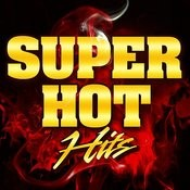 Super Hot Hits Songs