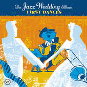 The Wedding Jazz Album: First Dances Songs