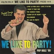 We Like To Party! (Pop Male '99) Songs