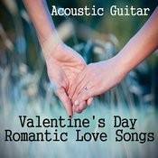 Acoustic Guitar: Valentine's Day Romantic Love Songs Songs