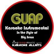 Guap (In The Style Of Big Sean) [Karaoke Instrumental Version] - Single Songs