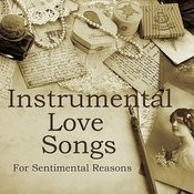 Instrumental Love Songs: For Sentimental Reasons Songs