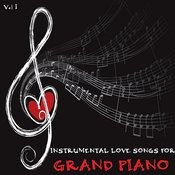 Instrumental Love Songs For Grand Piano, Vol. 1 Songs