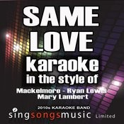 Same Love (In The Style Of Macklemore, Ryan Lewis And Mary Lambert) [Karaoke Version] Song