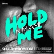 Hold Me In Miami (Feat. Dawson) Songs