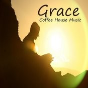 Grace: Coffee House Music Songs