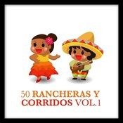 50 Rancheras Y Corridos Vol. 1 Songs
