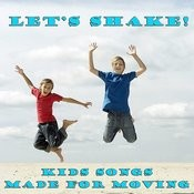 Let's Shake! Kid's Songs For Moving Songs