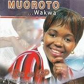 Muoroto Wakwa Songs