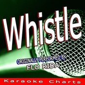 Whistle (Originally Performed By Flo Rida) [Karaoke Version] Song