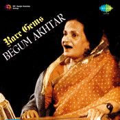 Rare Gems - Ghazals By Begum Akhtar  Songs