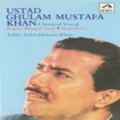 Ustad Ghulam Mustafa Khan (classical Vocal) Songs