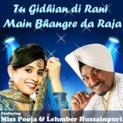 Tu Gidhian Di Rani Main Bhangre Da Raja - Featuring Lehmber Hussainpuri & Miss Pooja Songs