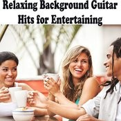 Relaxing Background Guitar Hits For Entertaining Songs