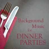 Background Music For Dinner Parties Songs
